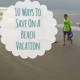 10 Ways to Save on a Beach Vacation